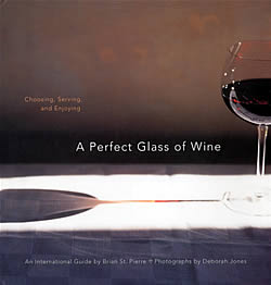 Choosing, serving and enjoying A Perfect Glass of Wine